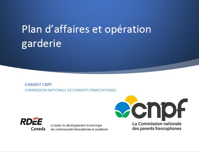 Plan d'affaires et opération garderie (gabarit CNPF)